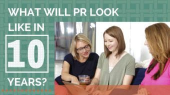 What will PR look like in 10 years?